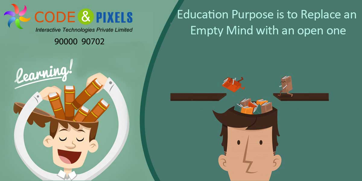 Education pupose is to reaplace an empty mind with an open mind.