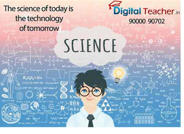 The science of today is the technology of tommorrow - Digital Teacher